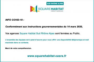 Coronavirus (COVID-19) - Fermeture agences Square Habitat Sud Rhône Alpes