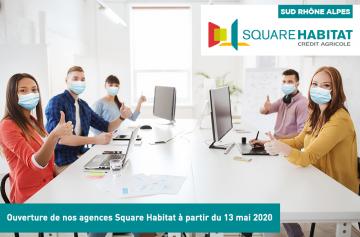 Ouverture de nos agences Square Habitat à partir du 13 mai 2020