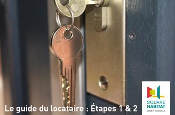 Le guide du locataire : Étapes 1 & 2